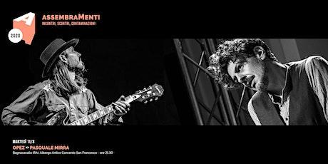 OPEZ  |  PASQUALE MIRRA - ASSEMBRAMENTI 2020 - STRADE BLU biglietti