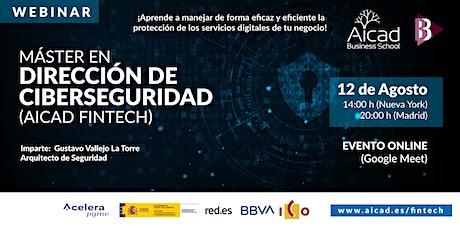 Webinar: Máster en Dirección de Ciberseguridad (Aicad Fintech) tickets