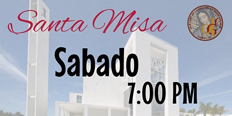 7:00 PM - Santa Misa - August 8th, 2020-XIX Domingo del  TiempoOrdinario tickets