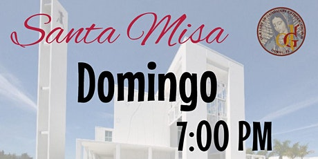 7:00 PM - Santa Misa - Agosto 9, 2020-XIX Domingo del  Tiempo Ordinario tickets