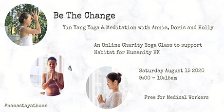 Be The Change: Charity Yin Yang Yoga and Meditation (Online via Zoom) tickets