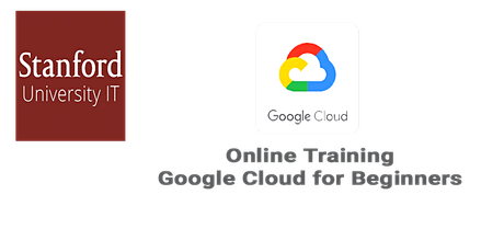 Online Google Cloud for Beginners: Stanford Technology - San Francisco tickets