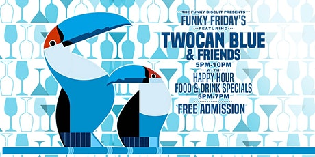 Funky Friday's Featuring Twocan Blue & Friends tickets
