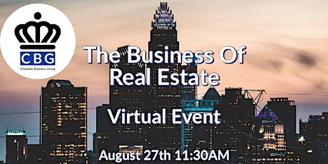Business of Real-Estate, CBG August Virtual Panel Event tickets