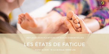 Atelier : Les états de fatigue - Réflexologie plantaire & HE billets