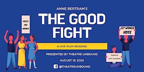 Theatre Unbound Presents The Good Fight by Anne Bertram tickets