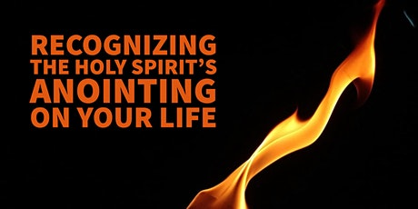 Recognizing the Holy Spirit's Anointing on Your Life tickets