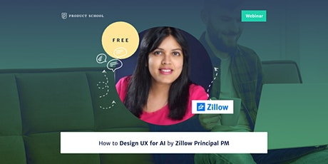 Webinar: How to Design UX for AI by Zillow Principal PM tickets