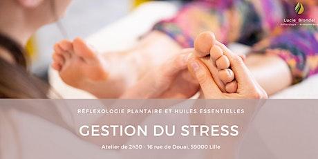 Atelier : Gestion du stress - Réflexologie plantaire & huiles essentielles billets