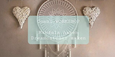 Combi Workshop Mandala haken & Dreamcatcher maken tickets