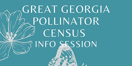 Great Georgia Pollinator Census Info Session tickets