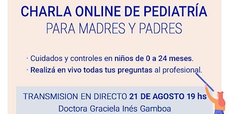 """CHARLA ONLINE DE PEDIATRÍA """"Cuidados y controles en niños de 0 a 24 meses"""" boletos"""