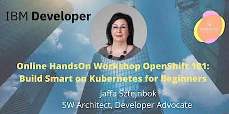 Online HandsOn Workshop OpenShift 101: Build Smart on Kubernetes tickets