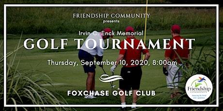 2020 Friendship Community - Irvin C. Enck Memorial Golf Tournament tickets