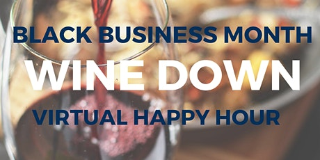 Virtual Wine Down: Black Business Month Celebration tickets