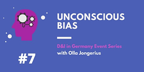 D&I in Germany Event Series . #7 Unconscious Bias Tickets