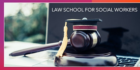Law School for Social Workers - VIRTUAL 2020 tickets