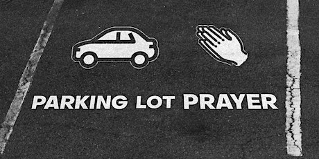 August Parking Lot Prayer Night tickets