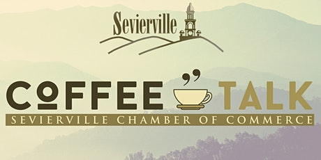 August 18th   Coffee Talk Sevierville Chamber of Commerce tickets