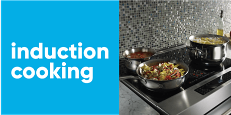 Induction Cooking - Say Bye-Bye to Gas in the Kitchen tickets