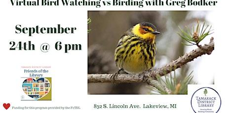 Bird Watching vs Birding with Greg Bodker tickets