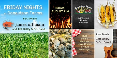 Friday Nights at Donaldson Farms w/ James Off Main & The Jeff Bellfy Band tickets