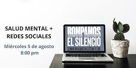 Rompamos el Silencio: Salud Mental + Redes Sociales entradas