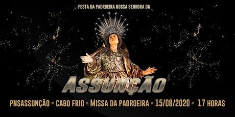 PNSASSUNÇÃO CABO FRIO - MISSA PADROEIRA - 15/08/2020 - 17 HORAS ingressos