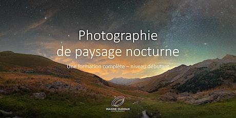 Photographie de Paysage Nocturne - Niveau Débutant billets