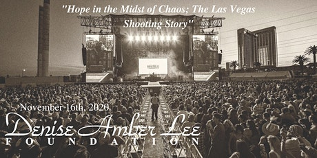 """Hope in the Midst of Chaos; The Las Vegas Shooting Story"" November Virtual tickets"