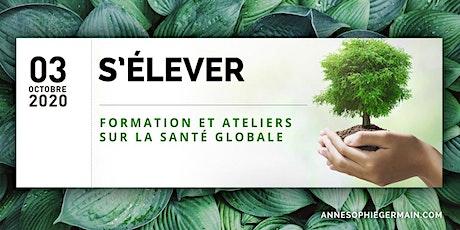 S'ÉLEVER: Journée de formation et ateliers en santé globale tickets