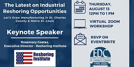 The Latest on Industrial Reshoring Opportunities Zoom Workshop tickets