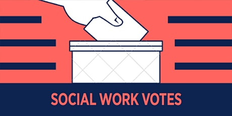 SOCIAL WORK VOTES: Standing Up to Defend Voting Rights tickets