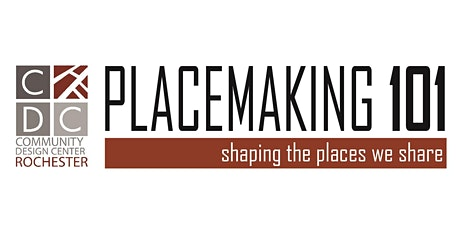 PLACEMAKING 101-Moving Rochester 2034 Forward (Webinar) tickets
