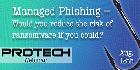 Managed Phishing – Would You Reduce The Risk Of Ransomware If You Could? tickets