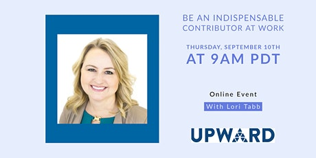 Be An Indispensable Contributor At Work tickets