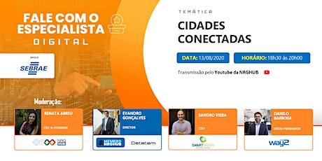 2o FALE COM O ESPECIALISTA Digital - Cidades Conectadas ingressos