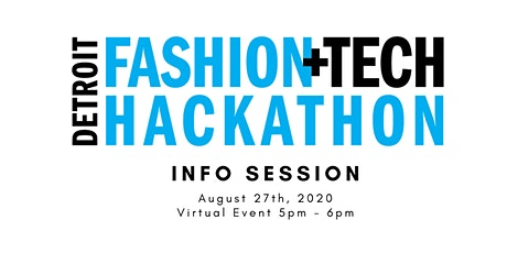 Detroit Fashion + Tech:  Information Session tickets