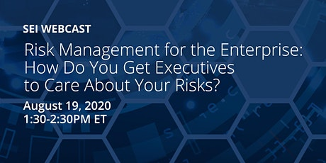 Risk Management for the Enterprise:  Get Executives to Care About Risks Tickets