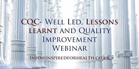 CQC - Well Led Lessons Learnt & Quality Improvement Good Governance Webinar tickets