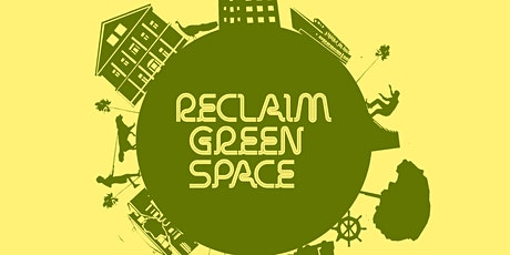 Reclaim Green Space - Container Garden Project Part III tickets