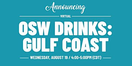 OSW Drinks: Gulf Coast tickets