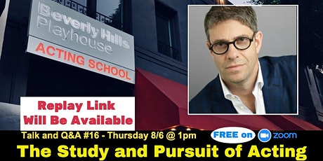 The Study & Pursuit of Acting - with Allen Barton - Talk #16 tickets