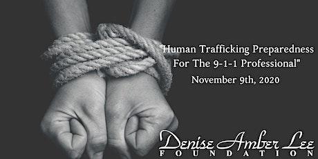"""Human Trafficking Preparedness For The 9-1-1 Professional"" Nov. Virtual tickets"