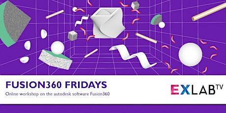 Fusion 360 Fridays - Part 1 -  EXLAB - Online tickets