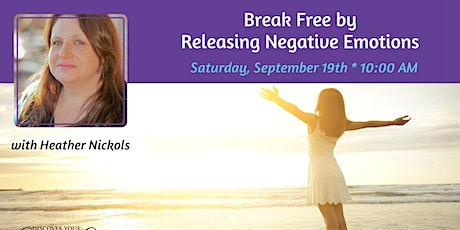 Break Free by Releasing Negative Emotions tickets