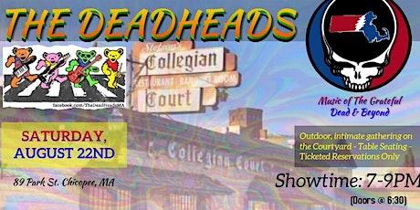 The DeadHeads - Dinner & Show - Collegian Courtyard tickets
