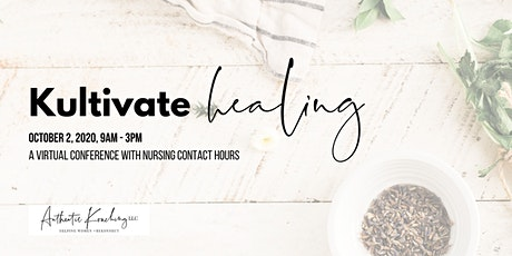 Kultivate Healing: a Virtual Conference for Health Care Professionals tickets