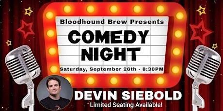 BLOODHOUND BREW COMEDY NIGHT - Headliner: Devin Siebold tickets