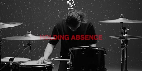 MCLX presents Holding Absence tickets